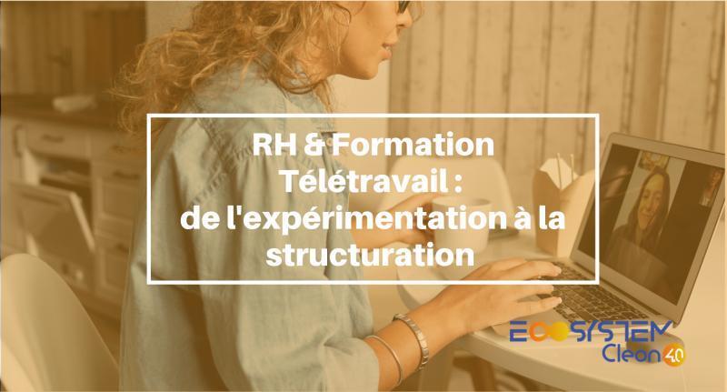 Groupe de Travail RH & Formation – Le télétravail : de l'expérimentation à la structuration
